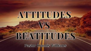 Attitudes Vs Beatitudes