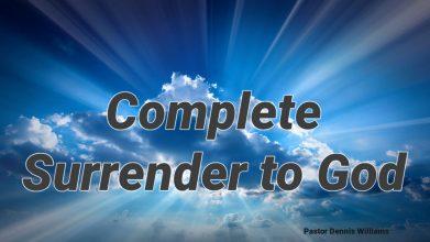 Complete Surrender to God