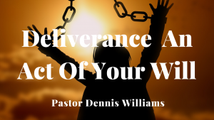 Deliverance-An-Act-Of-Your-Will.