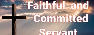 Faithful and Committed Servant