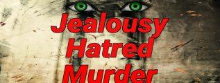 Jealousy-Hatred-Murder