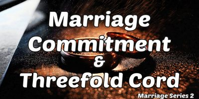 Marriage-Commitment-and-Threefold-Cord