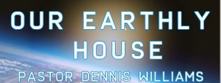Our Earthly House