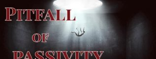 Pitfall of Passivity   Work While There is Light