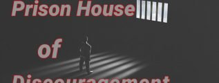 Prison-House-of-Discouragement-