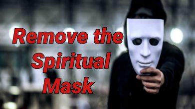 Remove the Spiritual Mask