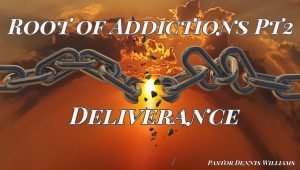 Roots-of-Addiction-Pt-2-with-Deliverance
