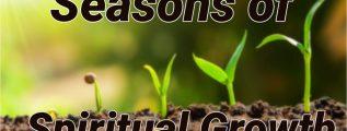 Seasons of Spiritual Growth