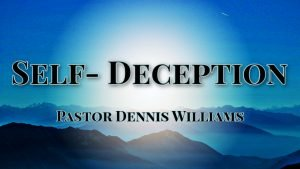 Self-Deception-Answers to Life Ministries