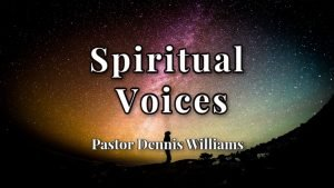 Spirtual-Voices-Pastor-Dennis-Williams.