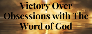 Victory-over-Obsessions-with-the-Word-of-God