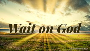Wait-on-God