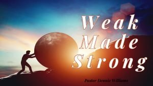 Weak Made Strong | Grace is Sufficient