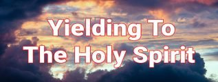 Yielding to the Holy Spirit