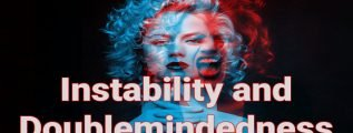 Instability and Doublemindedness